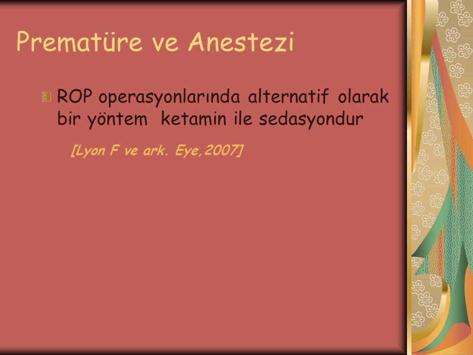 Prematüre ve Anestezi [Lyon F ve ark. Eye,2007]